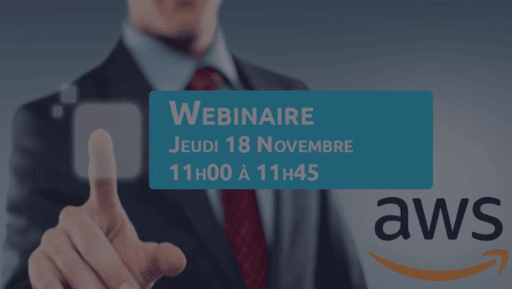 Webinaire AWS - Jeudi 18 Nov. de 11h0 à 11h45