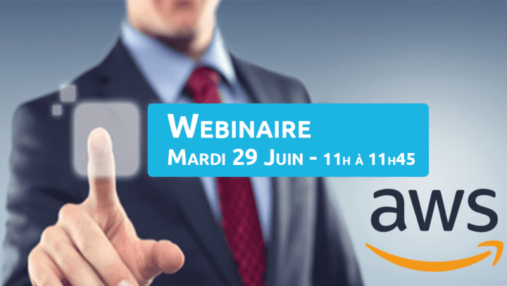 Webinaire AWS - 29/06/2020 - 11h-11h45